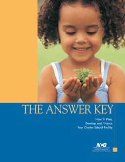 2005_11.01_The-Answer-Key_How-to-Plan,-Develop-and-Finance-Your-Charter-School-Facility