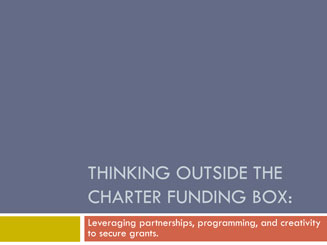 2011_06.21_Thinking-Outside-the-Charter-Grant-Box