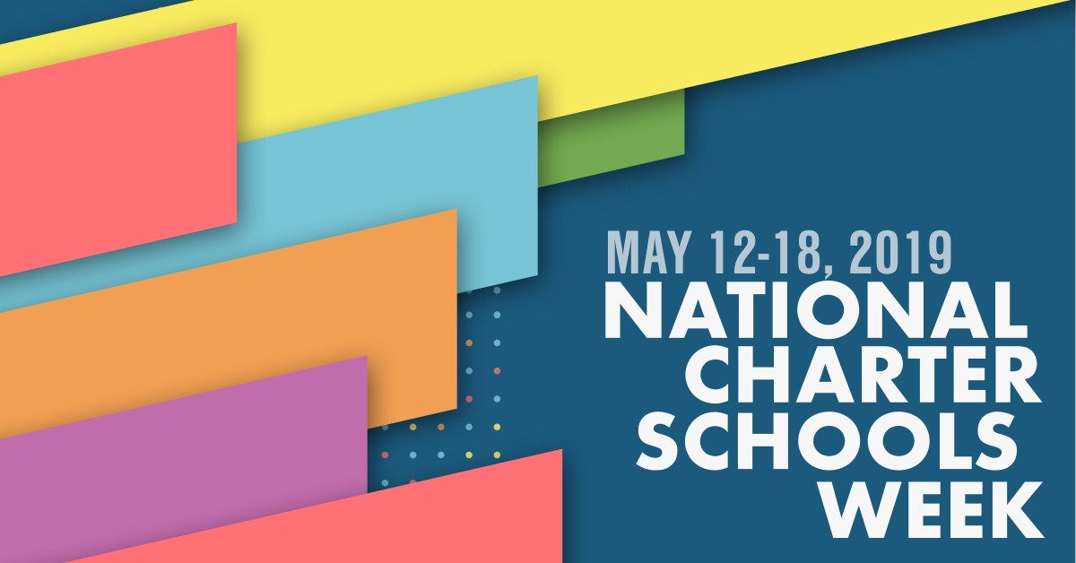 Save the date for National Charter Schools Week, May 12-18, 2019