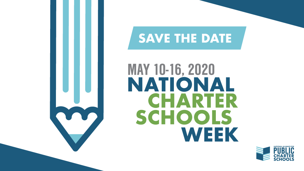 Save the Date! National Charter Schools Week 2020, May 10-16.