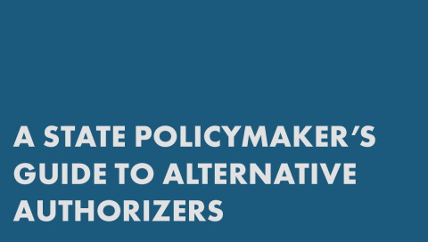 A State Policymaker's Guide to Alternative Authorizers