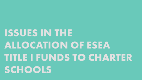 Issues in the Allocation of ESEA Title I Funds to Charter Schools