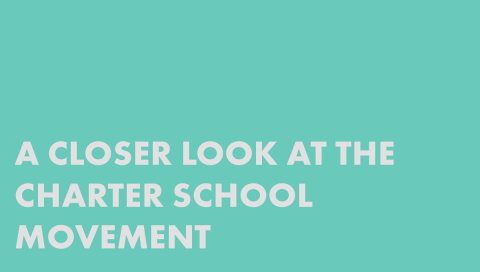 A Closer Look at the Charter School Movement