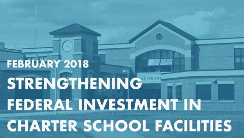 Strengthening Federal Investment in Charter School Facilities
