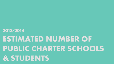 2013-2014 Estimated Number of Public Charter Schools & Students