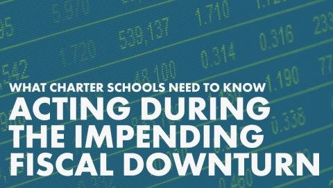 Cover graphic for What Charter Schools Need to Know: Acting During the Impending Fiscal Downturn