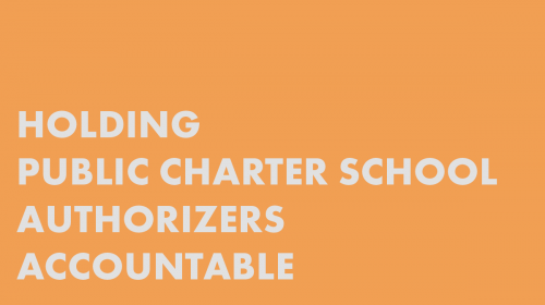 Holding Public Charter School Authorizers Accountable